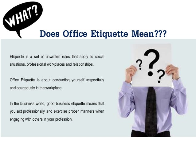 Office Etiquette: Basic rules of office conduct