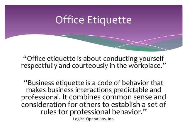 what does the phrase workplace etiquette Find out what business etiquette experts have to say about the expressions we use to end work-related e-mails find out what business etiquette experts have to say about the expressions we use to end work-related e-mails video podcasts start a a popular sign-off entering plenty of in.