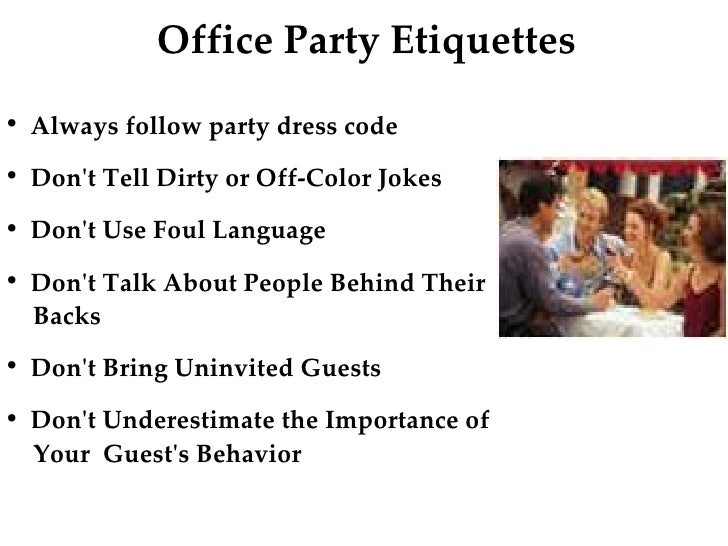 office party etiquette Sure, everyone loves a party but in the business world, these seemingly  innocent gatherings can be a recipe for disaster it's critical to know the proper  business.