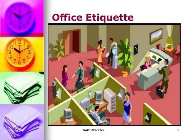SWOT ACADEMY 1 Office Etiquette