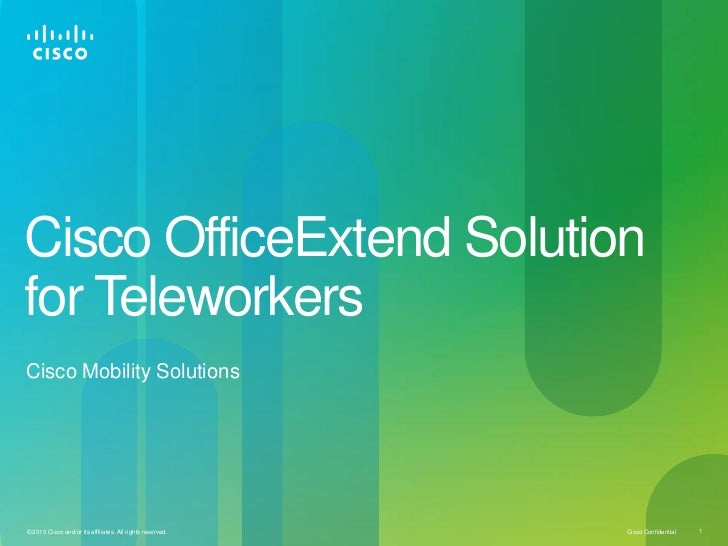Cisco OfficeExtend Solution for Teleworkers<br />Cisco Mobility Solutions<br />