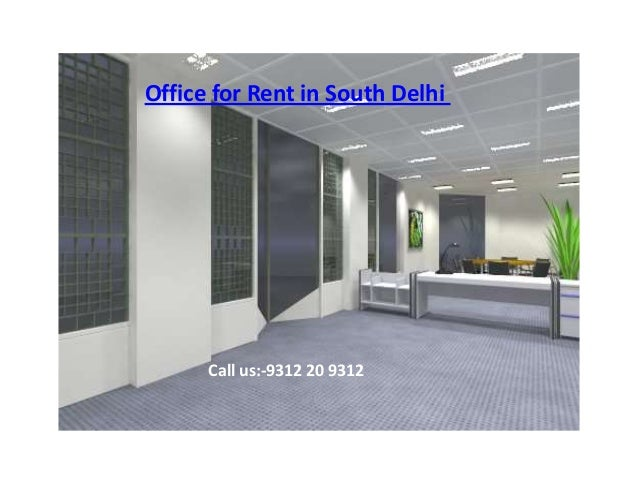 Office for Rent in South DelhiCall us:-9312 20 9312