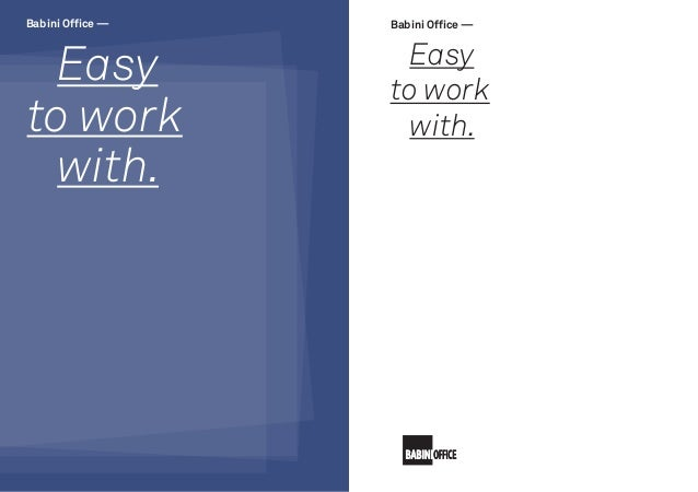 Babini Office —  Babini Office —  Easy to work with.  Easy to work with.
