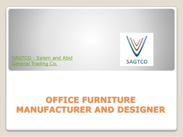 OFFICE FURNITURE MANUFACTURER AND DESIGNER SAGTCO - Salem and Abid General Trading Co.
