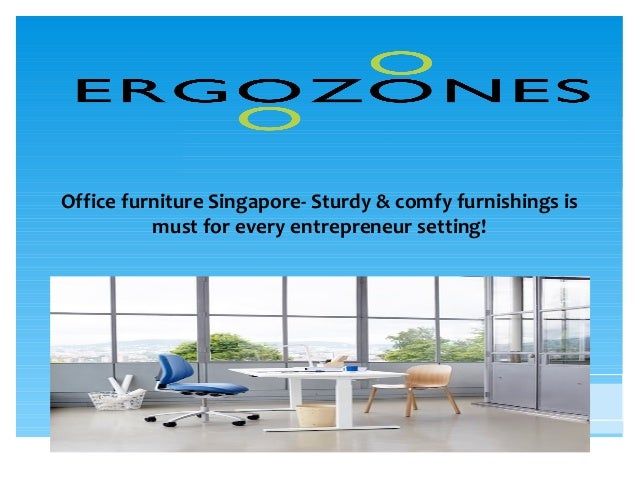 office furniture singapore sturdy comfy furnishings is must for ev