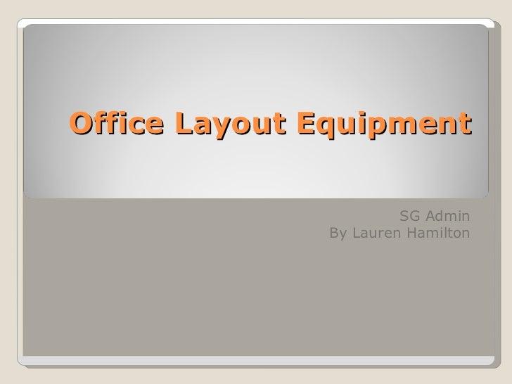 Office Layout Equipment SG Admin By Lauren Hamilton