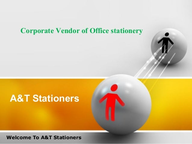 A&T Stationers Welcome To A&T Stationers Corporate Vendor of Office stationery