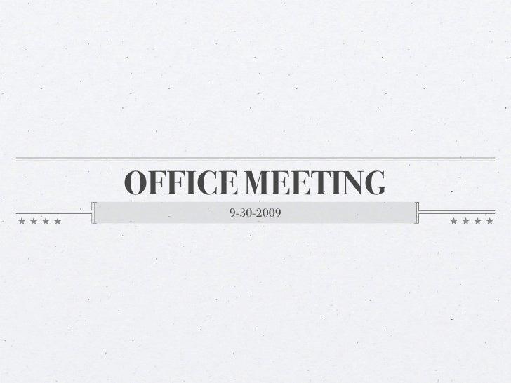 OFFICE MEETING      9-30-2009