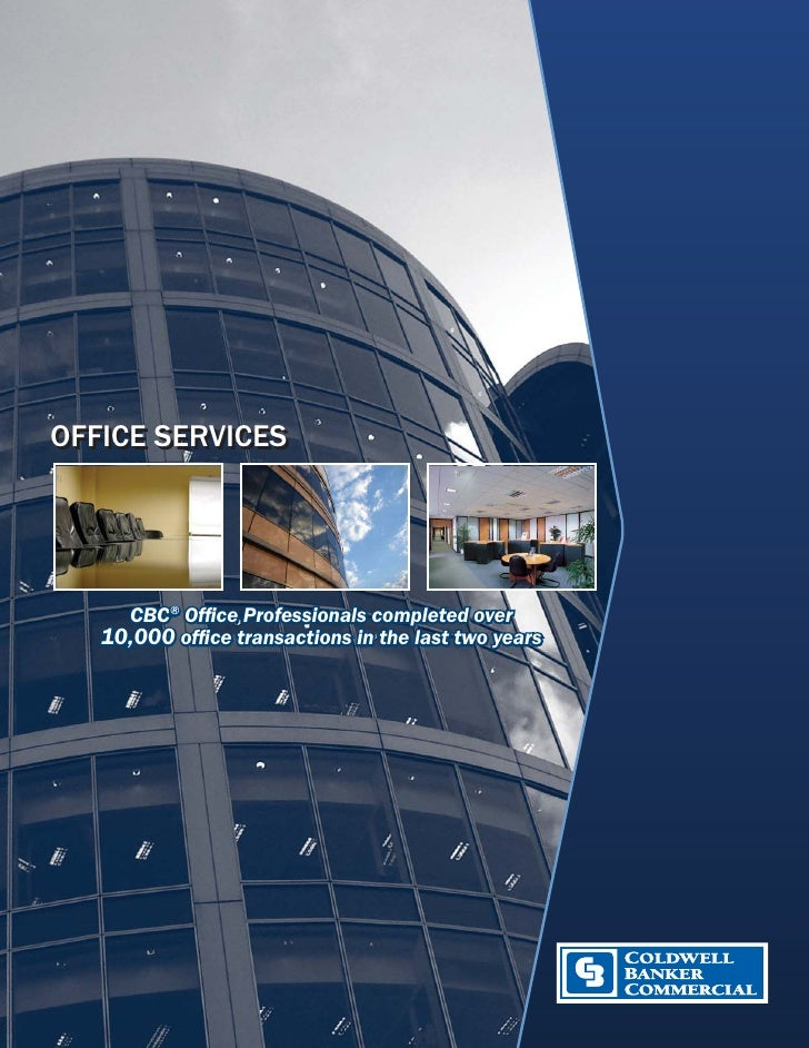 OFFICE SERVICES          CBC® Office Professionals completed over    10,000 office transactions in the last two years