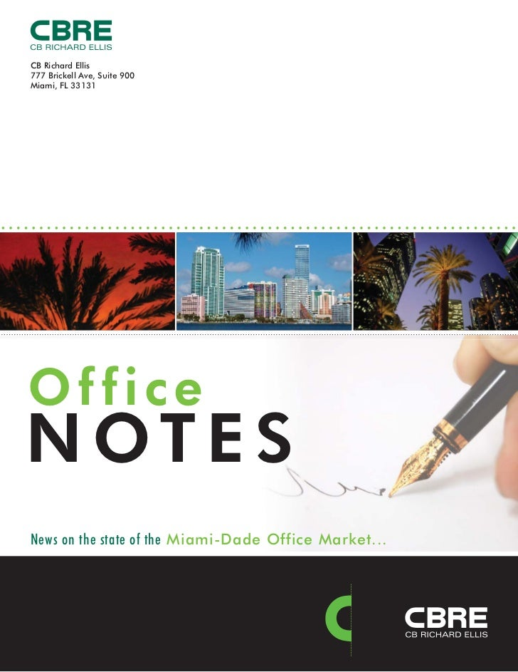 CB Richard Ellis777 Brickell Ave, Suite 900Miami, FL 33131OfficeNOTESNews on the state of the Miami-Dade Office Market...