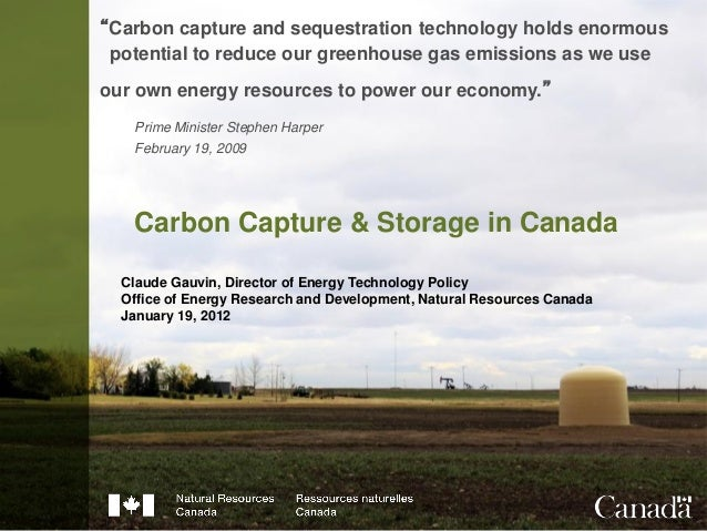 """Carbon Capture & Storage in Canada """"Carbon capture and sequestration technology holds enormous potential to reduce our gre..."""