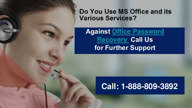 AgainstOffice Password Recovery CallUs forFurtherSupport Call: 1-888-809-3892