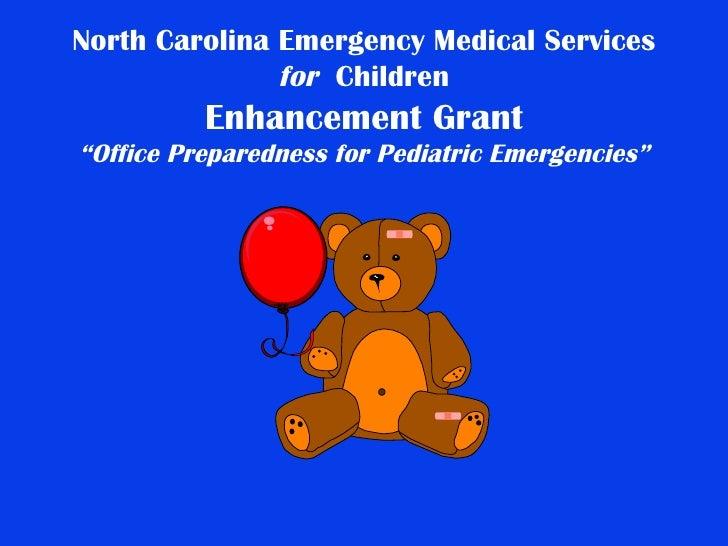 "North Carolina Emergency Medical Services  for   Children Enhancement Grant ""Office Preparedness for Pediatric Emergencies"""