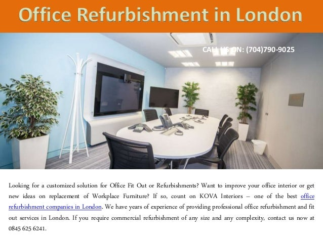 CALL US ON: (704)790 9025 Office Refurbishment In London Looking For ...