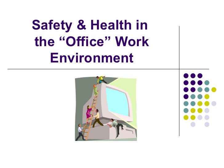 """Safety & Health in  the """"Office"""" Work Environment"""