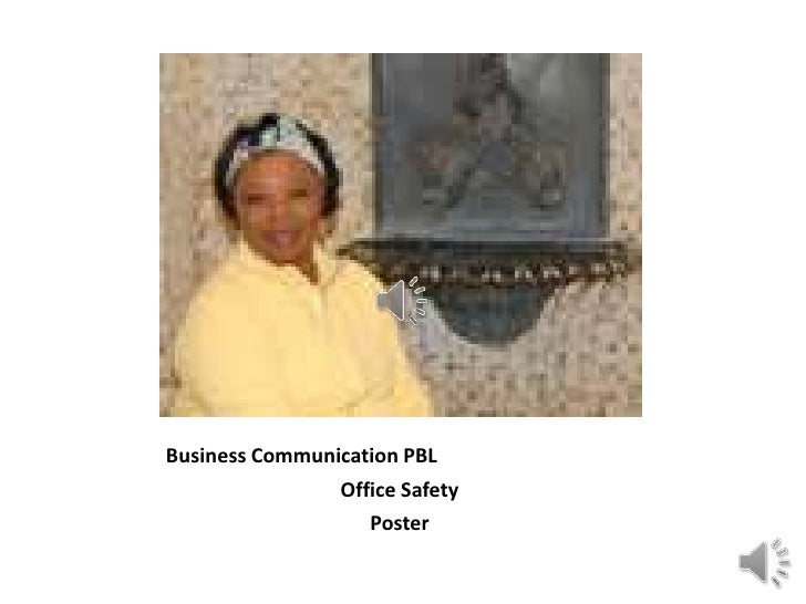 Business Communication PBL                Office Safety                   Poster
