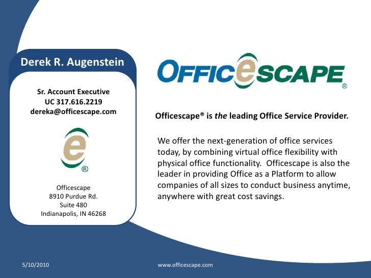 Derek R. Augenstein      Sr. Account Executive        UC 317.616.2219   dereka@officescape.com                            ...