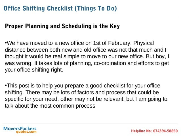 Office Shifting Checklist (Things To Do)Proper Planning and Scheduling is the Key•We have moved to a new office on 1st of ...