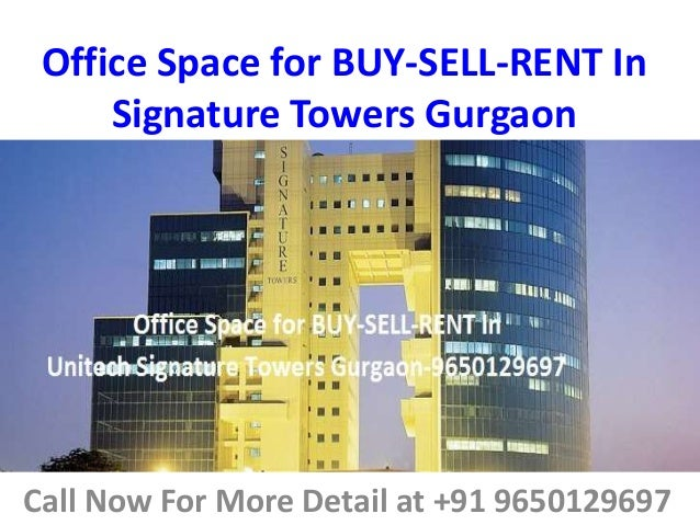 Office Space for BUY-SELL-RENT In Signature Towers Gurgaon Call Now For More Detail at +91 9650129697