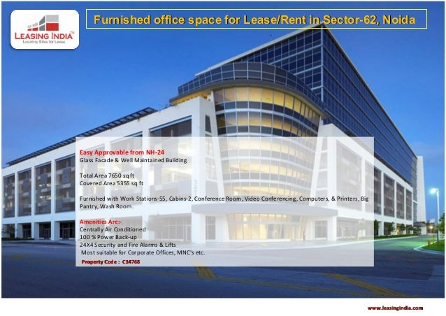 Furnished office space for Lease/Rent in Sector-62, NoidaEasy Approvable from NH-24Glass Facade & Well Maintained Building...