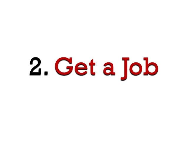 2. Get a Job