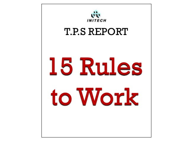T.P.S REPORT 15 Rules to Work