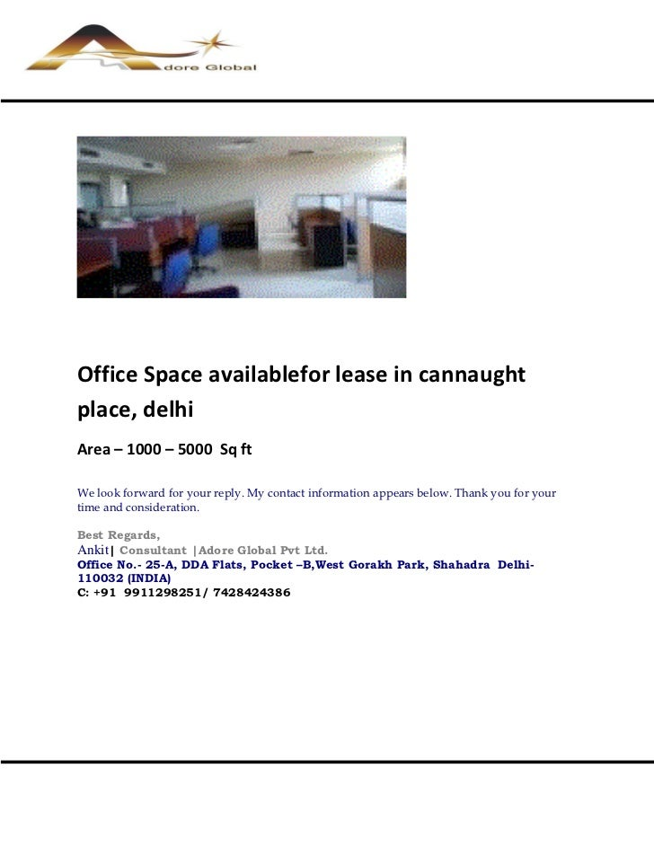 Office Space availablefor lease in cannaughtplace, delhiArea – 1000 – 5000 Sq ftWe look forward for your reply. My contact...