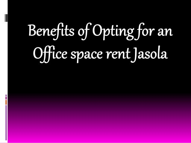 The Jasola area in South Delhi is a highly preferred area for setting up an office space owing to its rapidly progressing ...