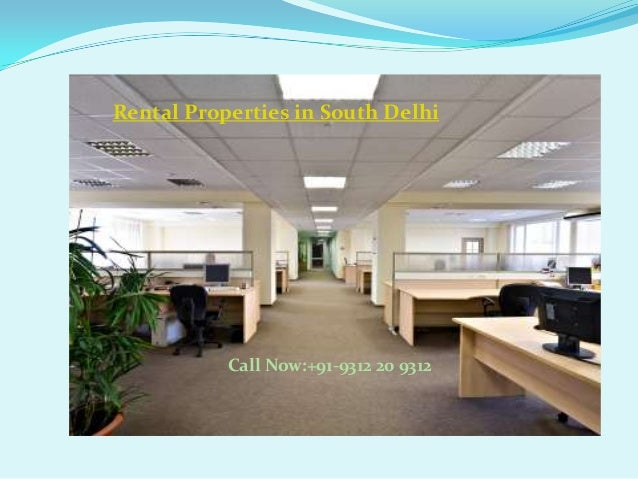 Rental Properties in South DelhiCall Now:+91-9312 20 9312