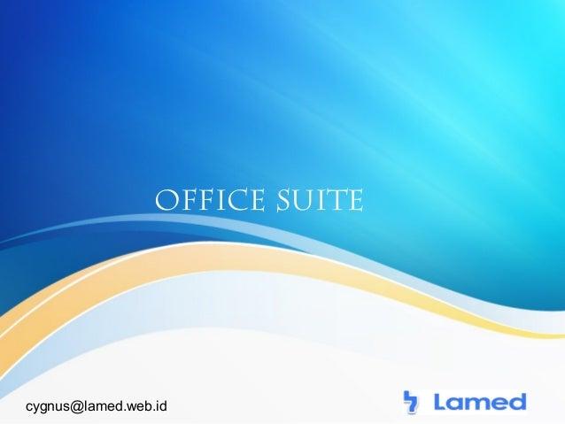 OFFICE SUITE  cygnus@lamed.web.id
