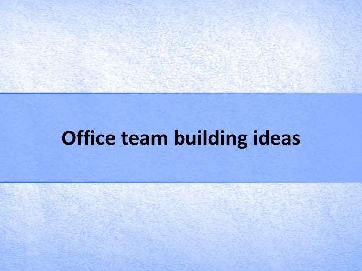 Office team building ideas