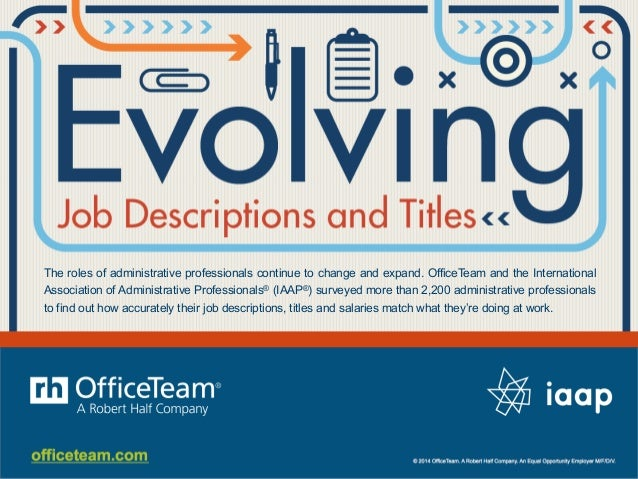 The roles of administrative professionals continue to change and expand. OfficeTeam and the International Association of A...
