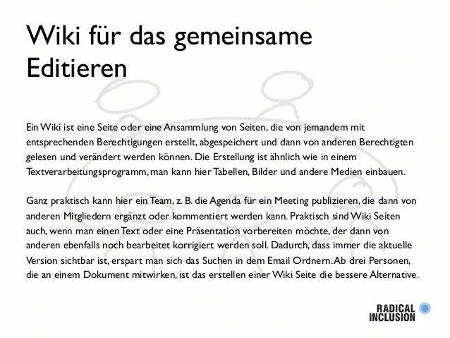 Wiki für das gemeinsame Editieren Ein Wiki ist eine Seite oder eine Ansammlung von Seiten, die von jemandem mit entspreche...