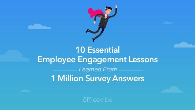 Learned From 10 Essential  Employee Engagement Lessons 1 Million Survey Answers