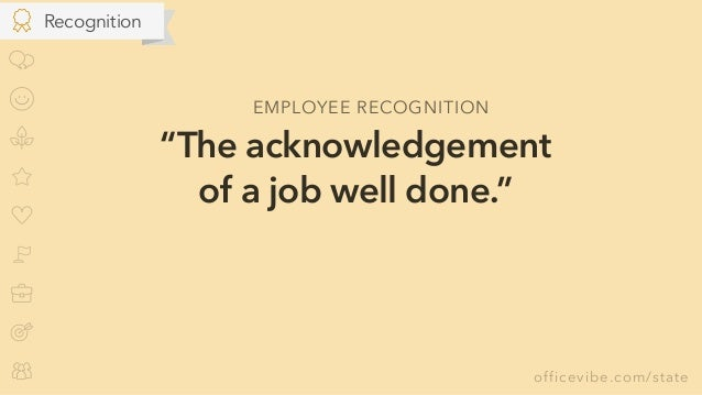 """officevibe.com/state """"The acknowledgement of a job well done."""" Recognition EMPLOYEE RECOGNITION"""