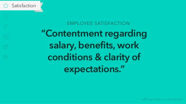 """officevibe.com/state Satisfaction """"Contentment regarding salary, benefits, work conditions & clarity of expectations."""" EMP..."""