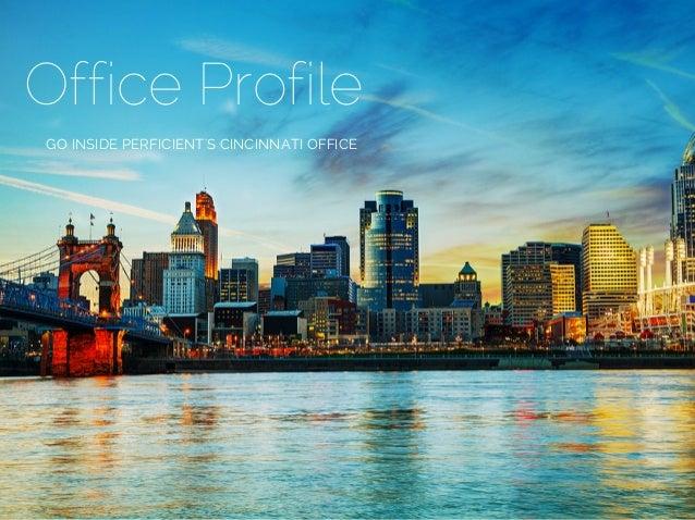 Office Profile GO INSIDE PERFICIENT'S CINCINNATI OFFICE