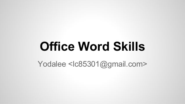 Office Word Skills Yodalee <lc85301@gmail.com>