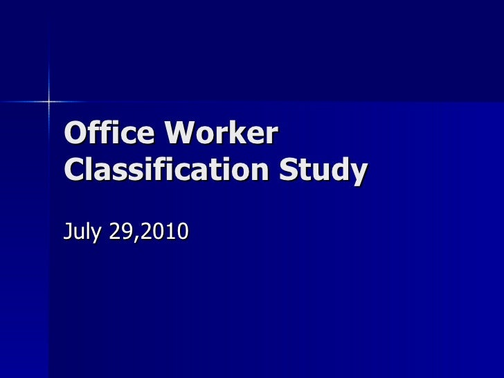 Office Worker Classification Study July 29,2010