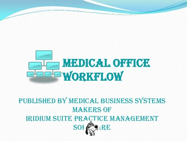 medical information management and office practice They need sound practice management as  for more information about providence medical management  resource and employee management medical and office.