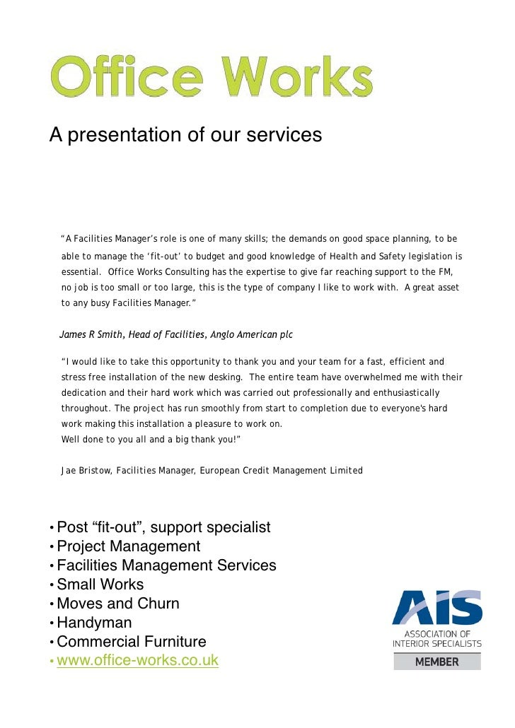 "A presentation of our services     ""A Facilities Manager's role is one of many skills; the demands on good space planning,..."