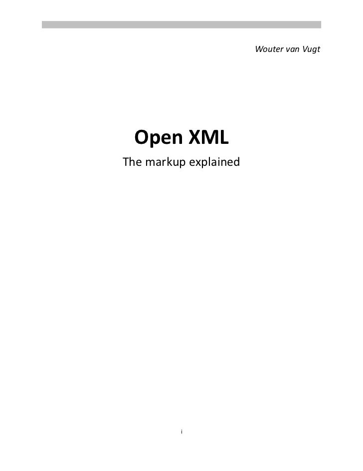 Wouter van Vugt<br />Open XML<br />The markup explained<br />The information contained in this document represents the cur...