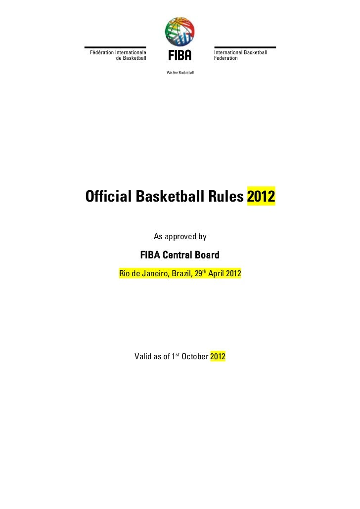 Official Basketball Rules 2012                As approved by           FIBA Central Board     Rio de Janeiro, Brazil, 29th...