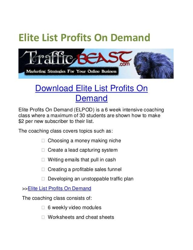 Elite List Profits On DemandDownload Elite List Profits OnDemandElite Profits On Demand (ELPOD) is a 6 week intensive coac...
