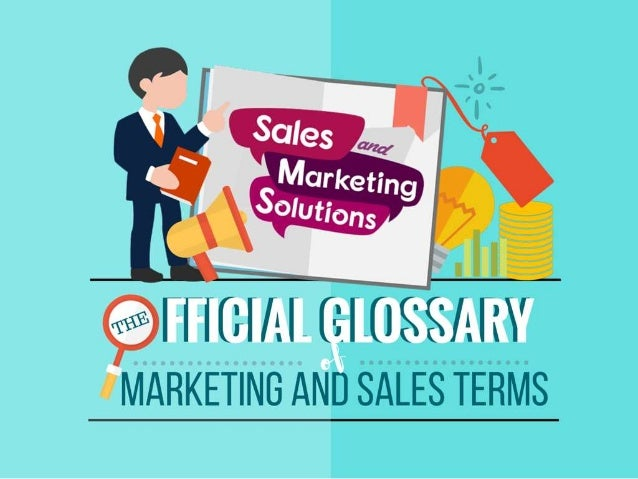 The Official Glossary of Marketing and Sales Terms