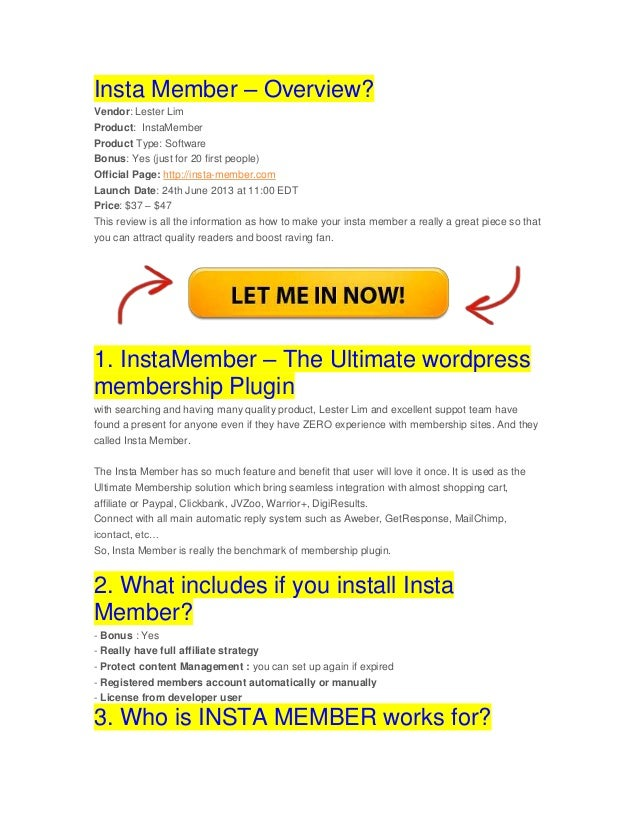 Insta Member – Overview?Vendor: Lester LimProduct: InstaMemberProduct Type: SoftwareBonus: Yes (just for 20 first people)O...