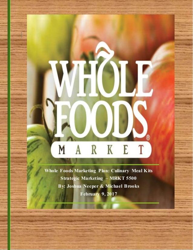 Whole foods market marketing plan meal kit industry whole foods marketing plan culinary meal kits strategic marketing mrkt 5500 by joshua malvernweather Choice Image