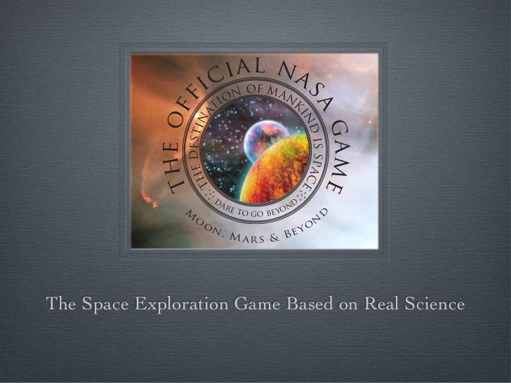 The Space Exploration Game Based on Real Science