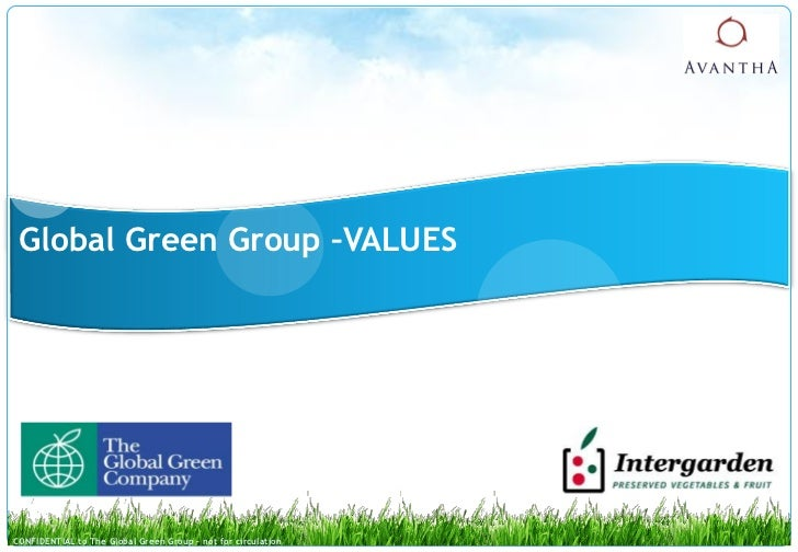 Global Green Group –VALUESCONFIDENTIAL to The Global Green Group - not for circulation