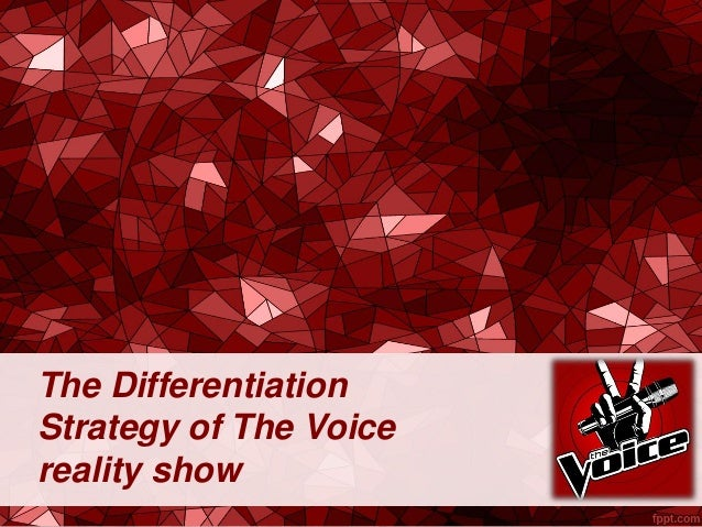 The Differentiation Strategy of The Voice reality show